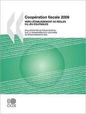 Coopération fiscale 2009: Vers l'établissement de règles du jeu équitables: