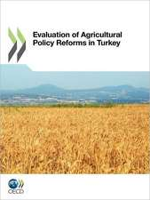 Evaluation of Agricultural Policy Reforms in Turkey