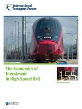 Itf Round Tables the Economics of Investment in High-Speed Rail