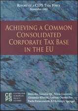Achieving a Common Consolidated Corporate Tax Base in the EU: Report of a CEPS Task Force, November 2005