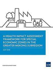 A Health Impact Assessment Framework for Special Economic Zones in the Greater Mekong Subregion