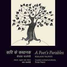 Vajpeyi, K:  A Poet¿s Parables