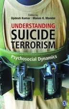 Understanding Suicide Terrorism: Psychosocial Dynamics