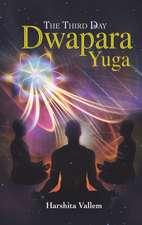The Third Day-Dwapara Yuga