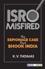 ISRO Misfired: The Espionage Case That Shook India