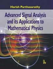 Parthasarathy, H:  Advanced Signal Analysis and its Applicat