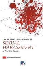 Law Relating to Prevention of Sexual Harassment of Working Women