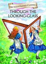 Om Illustrated Classics Through the Looking Glass