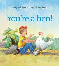 You're a Hen!