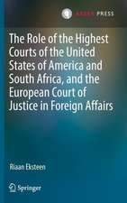 The Role of the Highest Courts of the United States of America and South Africa, and the European Court of Justice in Foreign Affairs