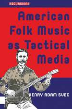 American Folk Music as Tactical Media: From the Hootenanny to the People's Microphone