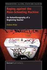 Raging Against the Mass-Schooling Machine