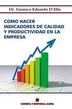 Como Hacer Indicadores de Calidad y Productividad En La Empresa