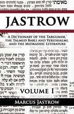 A Dictionary of the Targumim, the Talmud Babli and Yerushalmi, and the Midrashic Literature, Volume I
