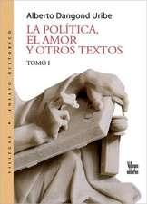 Politica, El Amor y Otros Textos