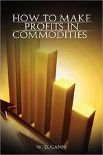 How to Make Profits in Commodities:  A Review of the Stock Market with Rules and Methods for Selecting Stocks