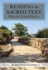 Reading the Sacred Text: What the Torah Tells Us