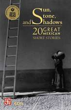 Sun, Stone, and Shadows:  20 Great Mexican Short Stories