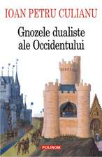 Gnozele dualiste ale Occidentului