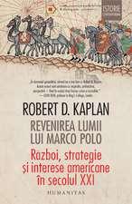 Revenirea lumii lui Marco Polo: Război, strategie și interese americane în secolul XXI