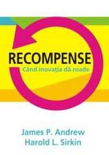 RECOMPENSE. CAND INOVATIA DA ROADE