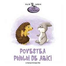 Povestea puiului de arici: De la 3 ani