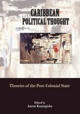 Caribbean Political Thought - Theories of the Post-Colonial State:  Caribbean Political Activism