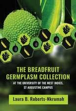 Roberts-Nkrumah, L:  The Breadfruit Germplasm Collection
