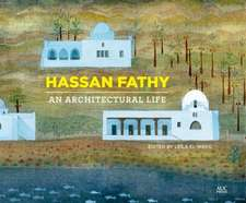 Hassan Fathy: An Architectural Life