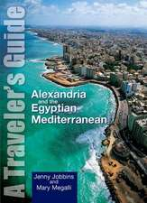 Alexandria and the Egyptian Mediterranean: A Traveler's Guide