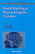 Neural Modeling of Brain and Cognitive D