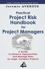 Practical Project Risk Handbook for Project Managers