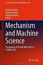 Mechanism and Machine Science : Proceedings of ASIAN MMS 2016 & CCMMS 2016