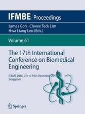 The 17th International Conference on Biomedical Engineering: ICBME 2016, 7th to 10th December 2016, Singapore