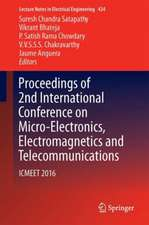 Proceedings of 2nd International Conference on Micro-Electronics, Electromagnetics and Telecommunications: ICMEET 2016