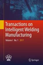 Transactions on Intelligent Welding Manufacturing: Volume I No. 1  2017