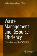 Waste Management and Resource Efficiency: Proceedings of 6th IconSWM 2016