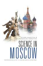 Moscow Scientific: Memorials of a Research Empire