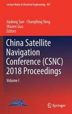 China Satellite Navigation Conference (CSNC) 2018 Proceedings: Volume I