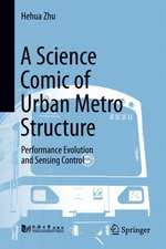 A Science Comic of Urban Metro Structure: Performance Evolution and Sensing Control