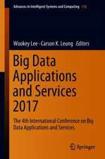 Big Data Applications and Services 2017: The 4th International Conference on Big Data Applications and Services