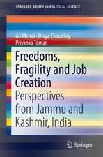 Freedoms, Fragility and Job Creation: Perspectives from Jammu and Kashmir, India