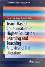 Team-Based Collaboration in Higher Education Learning and Teaching: A Review of the Literature