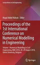 Proceedings of the 1st International Conference on Numerical Modelling in Engineering : Volume 1 Numerical Modelling in Civil Engineering, NME 2018, 28-29 August 2018, Ghent University, Belgium