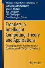 Frontiers in Intelligent Computing: Theory and Applications: Proceedings of the 7th International Conference on FICTA (2018), Volume 2