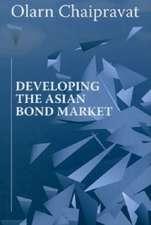 Chaipravat, O:  Developing the Asian Bond Market