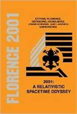 2001: A Relativistic Spacetime Odyssey: Experiments And Theoretical Viewpoints On General Relativity And Quantum Gravity - Procee