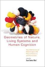 Geometries of Nature, Living Systems and Human Cognition:  New Interactions of Mathematics with Natural Sciences and Humanities