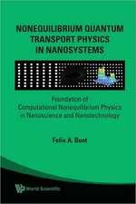 Nonequilibrium Quantum Transport Physics in Nanosystems:  Foundation of Computational Nonequilibrium Physics in Nanoscience and Nanotechnology