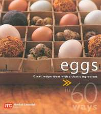 Eggs in 60 Ways:  Great Recipe Ideas with a Classic Ingredient